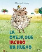 Cover-Bild zu Merino, Gemma: La Oveja Que Incubo un Huevo = The Sheep Who Hatched an Egg