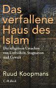 Cover-Bild zu Koopmans, Ruud: Das verfallene Haus des Islam