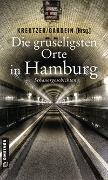 Cover-Bild zu Kreutzer, Lutz: Die gruseligsten Orte in Hamburg