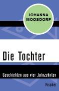 Cover-Bild zu Moosdorf, Johanna: Die Tochter
