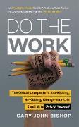 Cover-Bild zu Bishop, Gary John: Do the Work
