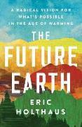 Cover-Bild zu Holthaus, Eric: The Future Earth