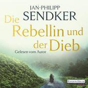 Cover-Bild zu Sendker, Jan-Philipp: Die Rebellin und der Dieb