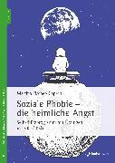 Cover-Bild zu Fischer-Klepsch, Martina: Soziale Phobie - die heimliche Angst (eBook)