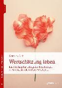 Cover-Bild zu Orth, Gottfried: Wertschätzung leben (eBook)