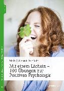 Cover-Bild zu Schwier, Maike: Mit einem Lächeln - 100 Übungen zur Positiven Psychologie (eBook)