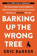 Cover-Bild zu Barker, Eric: Barking Up the Wrong Tree