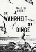 Cover-Bild zu Thiele, Markus: Die Wahrheit der Dinge