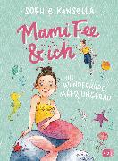 Cover-Bild zu Mami Fee & ich - Die wunderbare Meerjungfrau (eBook) von Kinsella, Sophie