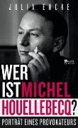 Cover-Bild zu Encke, Julia: Wer ist Michel Houellebecq?