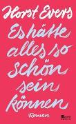 Cover-Bild zu Evers, Horst: Es hätte alles so schön sein können