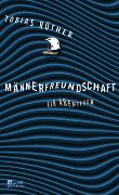 Cover-Bild zu Rüther, Tobias: Männerfreundschaft