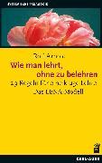 Cover-Bild zu Arnold, Rolf: Wie man lehrt, ohne zu belehren (eBook)