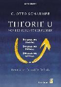 Cover-Bild zu Scharmer, C. Otto: Theorie U - Von der Zukunft her führen (eBook)