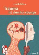 Cover-Bild zu Haines, Steve: Trauma ist ziemlich strange (eBook)