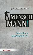 Cover-Bild zu Aldenhoff, Josef: Mensch, Mann!