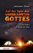 Cover-Bild zu Röser, Johannes: Auf der Spur des unbekannten Gottes