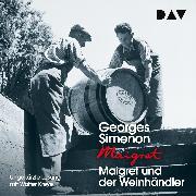 Cover-Bild zu Simenon, Georges: Maigret und der Weinhändler (Audio Download)