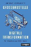 Cover-Bild zu Holtschulte, Andreas: Großbaustelle digitale Transformation (eBook)