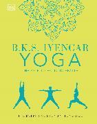 Cover-Bild zu Iyengar, B.K.S.: B.K.S. Iyengar Yoga The Path to Holistic Health