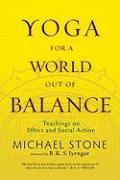 Cover-Bild zu Stone, Michael: Yoga for a World Out of Balance