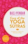 Cover-Bild zu Iyengar, B.K.S.: Core of the Yoga Sutras