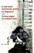 Cover-Bild zu Poudel, Julien: Er war zwei Zentimeter größer als Napoleon (eBook)
