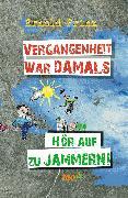 Cover-Bild zu Prinz, Ernold: Vergangenheit war damals (eBook)
