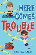 Cover-Bild zu Hattemer, Kate: Here Comes Trouble