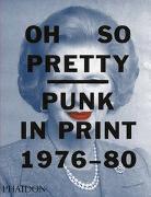Cover-Bild zu Poynor, Rick (Beitr.): Oh So Pretty: Punk in Print 1976-1980