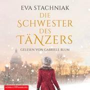 Cover-Bild zu Stachniak, Eva: Die Schwester des Tänzers