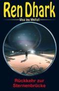 Cover-Bild zu Wollnik, Anton (Hrsg.): Ren Dhark - Weg ins Weltall 94: Rückkehr zur Sternenbrücke