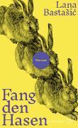 Cover-Bild zu Bastasic, Lana: Fang den Hasen