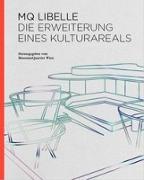 Cover-Bild zu Weinhäupl, Peter: MQ Libelle. Die Erweiterung eines Kulturareals