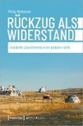 Cover-Bild zu Wallmeier, Philip: Rückzug als Widerstand (eBook)