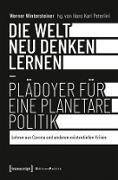 Cover-Bild zu Wintersteiner, Werner: Die Welt neu denken lernen - Plädoyer für eine planetare Politik (eBook)