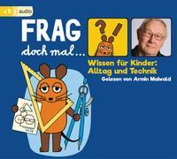 Cover-Bild zu Flessner, Bernd: Frag doch mal ? die Maus! Wissen für Kinder: Alltag und Technik