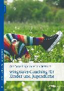 Cover-Bild zu Besser-Siegmund, Cora: wingwave-Coaching für Kinder und Jugendliche (eBook)