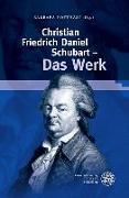 Cover-Bild zu Potthast, Barbara (Hrsg.): Christian Friedrich Daniel Schubart - Das Werk