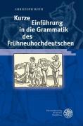 Cover-Bild zu Roth, Christoph: Kurze Einführung in die Grammatik des Frühneuhochdeutschen