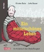 Cover-Bild zu Boie, Kirsten: Ein mittelschönes Leben
