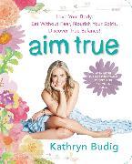 Cover-Bild zu Budig, Kathryn: Aim True