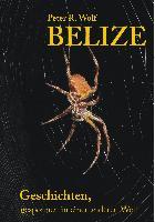 Cover-Bild zu Wolf, Peter R.: Belize - Geschichten