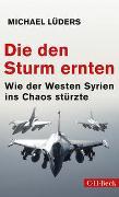 Cover-Bild zu Lüders, Michael: Die den Sturm ernten