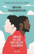 Cover-Bild zu Washington, Bryan: Dinge, an die wir nicht glauben