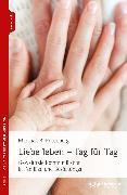 Cover-Bild zu Rosenberg, Marshall B.: Liebe leben - Tag für Tag (eBook)