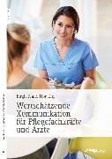 Cover-Bild zu Brand-Hörsting, Birgit: Wertschätzende Kommunikation für Pflegefachkräfte und Ärzte (eBook)