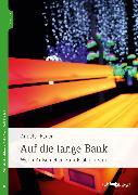 Cover-Bild zu Bauer, Annette: Auf die lange Bank (eBook)