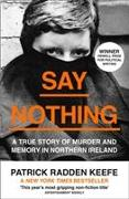 Cover-Bild zu Radden Keefe, Patrick: Say Nothing
