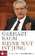 Cover-Bild zu Baum, Gerhart: Meine Wut ist jung (eBook)
